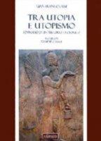 Tra utopia e utopismo - G. Franco Lami