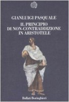 Il principio di non-contraddizione in Aristotele - Pasquale Gianluigi