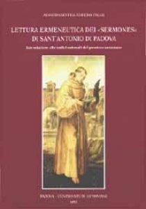 Copertina di 'Lettura ermeneutica dei «Sermones» di sant'Antonio di Padova. Introduzione alle radici culturali del pensiero antoniano'