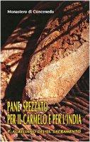 Pane spezzato per il Carmelo e per l'India. P. Aureliano del SS. Sacramento - monastero di Concenedo