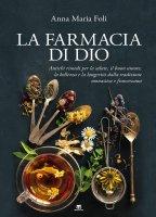 La farmacia di Dio - Anna M. Foli
