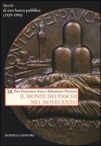 Copertina di 'Il Monte dei Paschi nel Novecento. Storia di una banca pubblica (1929-1995)'