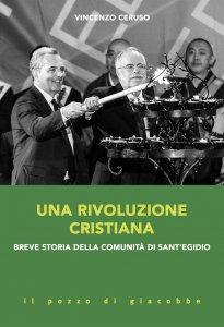 Copertina di 'Una rivoluzione cristiana. Breve storia della comunità di sant'Egidio'