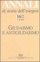Annali di storia dell'esegesi. Giudaismo e antigiudaismo