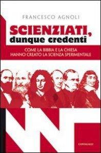 Copertina di 'Scienziati, dunque credenti'