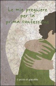 Copertina di 'Le mie preghiere per la prima confessione'