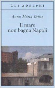 Copertina di 'Il mare non bagna Napoli'