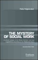 Mistery of social work. Critical analysis of the global definition and new suggestions according to relational theory - Fabio Folgheraiter