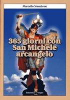 365 giorni con san Michele arcangelo - Stanzione Marcello