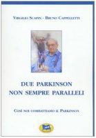 Due Parkinson non sempre paralleli - Scapin Virgilio, Cappelletti Bruno