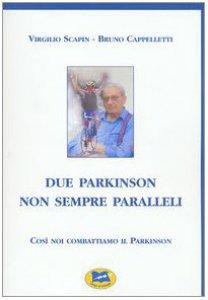 Copertina di 'Due Parkinson non sempre paralleli'