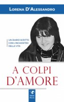 A colpi d'amore - Lorena D'Alessandro