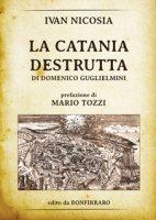 La Catania destrutta di Domenico Guglielmini - Nicosia Ivan
