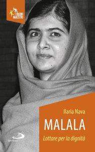 Copertina di 'Malala. Lottare per la dignità'