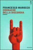 Cronache della discordia - Marocco Francesco