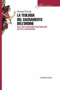 Copertina di 'La teologia del sacramento dell'ordine'