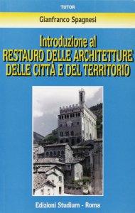 Copertina di 'Introduzione al restauro delle architetture delle città e del territorio'