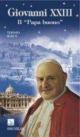 "Giovanni XXIII. Il ""Papa buono"" - Teresio Bosco"