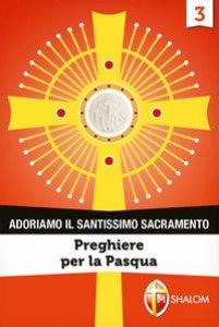 Copertina di 'Adoriamo il Santissimo Sacramento'