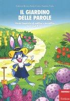 Il giardino delle parole. Giochi linguistici di codifica e decodifica dai 6 agli 8 anni. Con Poster - Bovio Fabrizia, Costa Paola, Viale Santina