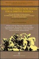 Soggetti statali e non statali: etica, diritto, politica.