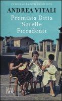Premiata ditta Sorelle Ficcadenti - Vitali Andrea