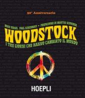 Woodstock. I tre giorni che hanno cambiato il mondo - Evans Mike, Kingsbury Paul