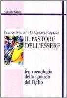 Il pastore dell'essere - Manzi Franco, Pagazzi Giovanni C.