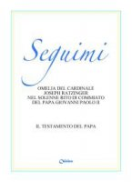 Seguimi - Benedetto XVI (Joseph Ratzinger), Giovanni Paolo II
