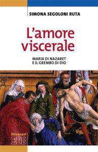 Copertina di 'L'amore viscerale'