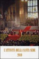 Attività della Santa Sede 2010 - Aa. Vv.