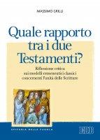 Quale rapporto tra i due Testamenti? - Grilli Massimo