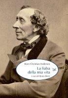 La fiaba della mia vita - Hans Christian Andersen