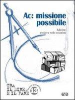 Ac: missione possibile. Aderire: credere nelle relazioni - Azione Cattolica Italiana