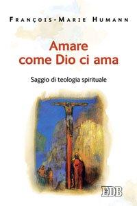 Copertina di 'Amare come Dio ci ama'