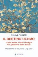 Il destino ultimo - Pizzetti Angelo