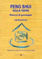 Feng Shui della terra. Principi di geoterapia - José Manuel Chica Casasola