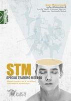 STM. Special training method. Manuale operativo per la formazione, l'educazione e la prestazione - Marcantognini Sammy