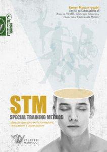 Copertina di 'STM. Special training method. Manuale operativo per la formazione, l'educazione e la prestazione'