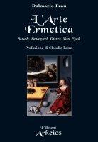 L'arte ermetica - Dalmazio Frau