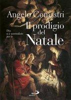 Il prodigio del Natale - Angelo Comastri