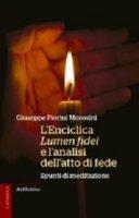 L'Enciclica Lumen Fidei e l'analisi dell'atto di fede - Giuseppe Fiorini Morosini