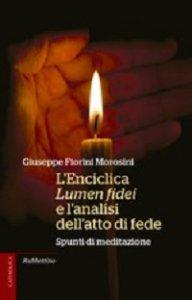 Copertina di 'L'Enciclica Lumen Fidei e l'analisi dell'atto di fede'