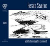 Renato Severino. Architetto in quattro continenti. Ediz. illustrata