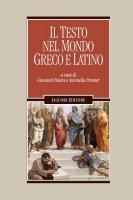Il testo nel mondo greco e latino - Giovanni Polara, Antonella Prenner