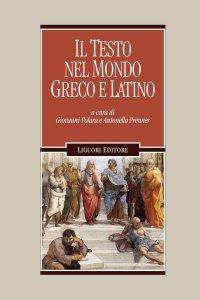 Copertina di 'Il testo nel mondo greco e latino'