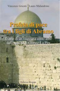 Copertina di 'Profeta di pace tra i figli di Abramo. Diario di un viaggio a cento anni dalla nascita di Giorgio La Pira'