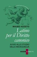 Latino per il diritto canonico - Mauro Agosto