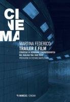 Trailer e film. Strategie di seduzione cinematografica nel dialogo tra i due testi - Federico Martina