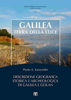 Galilea, terra della luce - Kaswalder Pietro